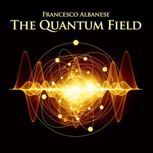 The Quantum Field by Francesco Albanese