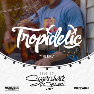 The Line - Live at Sugarshack Sessions by Tropidelic, Sugarshack Sessions
