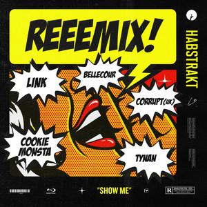 Show Me - Cookie Monsta Remix