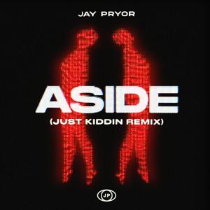 Aside (Just Kiddin Remix)