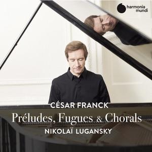 Prélude, Fugue et Variation, Op. 18: I. Andantino. II. Lento (Arr. pour piano) by César Franck, Nikolai Lugansky