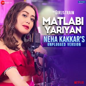 Matlabi Yariyan - Neha Kakkar's Unplugged Version (From