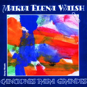 Canciones Para Grandes - María Elena Walsh