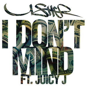 I Don't Mind (feat. Juicy J) cover art