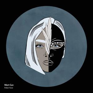 Poker Face by Mert Can