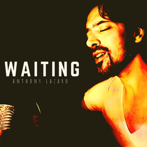 Waiting - Anthony Lazaro
