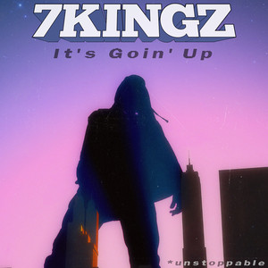 It's Goin' Up (Unstoppable) - Single