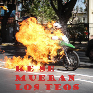 Ke Se Mueran Los Feos
