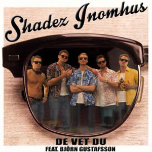 Shadez Inomhus