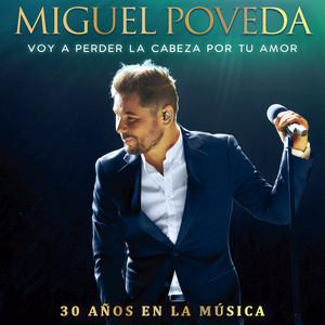 Voy A Perder La Cabeza Por Tu Amor - 30 Años En La Música
