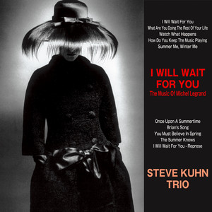 What Are You Doing The Rest Of Your Life by Steve Kuhn Trio
