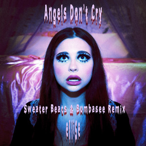 Angels Don't Cry (Sweater Beats & Bumbasee Remix)