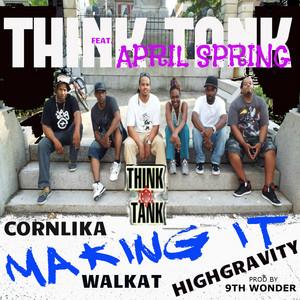 Making It (feat. April Spring, Corn lika, Highgravity , & Walkat)