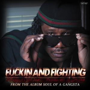 F*ckin and Fighting (feat. Lil Joe)