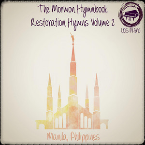 The Mormon Hymnbook: Restoration Hymns Volume 2 - LDS Hymns