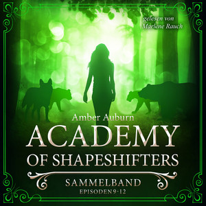 Academy of Shapeshifters - Sammelband 3 (Episode 9-12) Hörbuch kostenlos