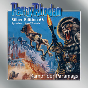 Kampf der Paramags - Perry Rhodan - Silber Edition 66 (Ungekürzt) Hörbuch kostenlos