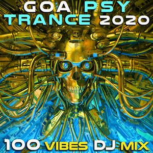 Goa Psy Trance 2020 100 Vibes DJ Mix