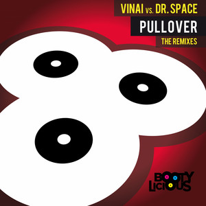 Pullover the Remixes (Vinai Vs. Dr. Space)