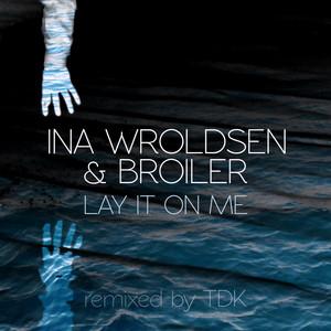 Lay It On Me (TDK Remix)
