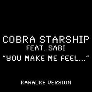 You Make Me Feel... (feat. Sabi) [Karaoke Version]