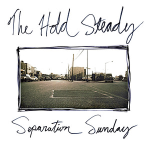 The Hold Steady  Separation Sunday :Replay