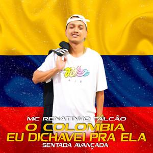 O Colômbia Eu Dichavei pra Ela / Sentada Avançada (feat. MC 3L & Dj Sati Marconex)