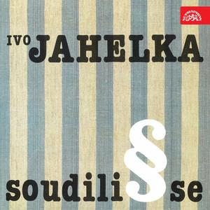 Ivo Jahelka - Soudili Se