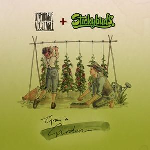 Grow a Garden (Stickybuds Remix)