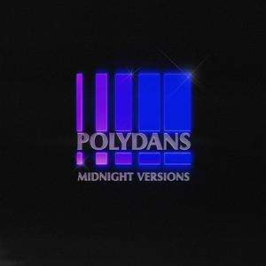 Polydans - Midnight Versions