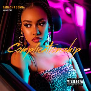 Tanasha Donna, Badboy Timz - Complicationship (feat. Badboy Timz)