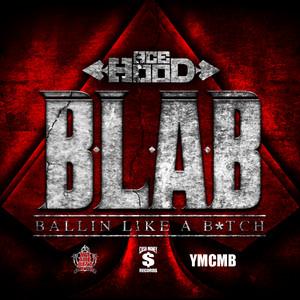 B.L.A.B. (Ballin Like A B*tch)