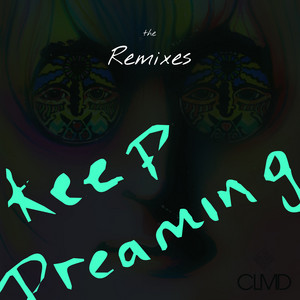 Keep Dreaming (The Remixes)