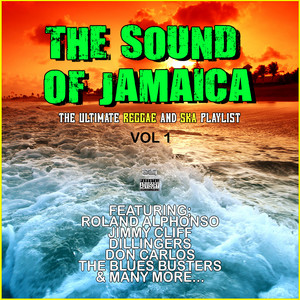 The Sound Of Jamaica Vol 1 The Ultimate Reggae And Ska Playlist