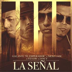 La Señal (feat. Nicky Jam, Yeyow & Jancy)