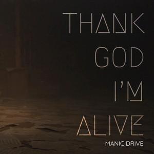Thank God I'm Alive