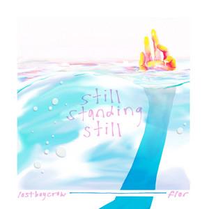 still standing still (feat. Lostboycrow)