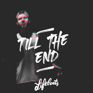 Till The End by Lifeboats