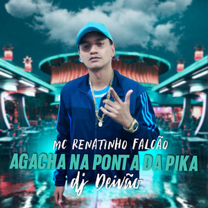 Agacha na Ponta da Pika (feat. DJ DEIVÃO & Mc Luan)