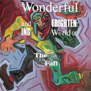The Fall  The Wonderful and Frightening World of... :Replay