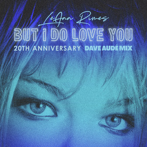 But I Do Love You (Dave Audé Mix)