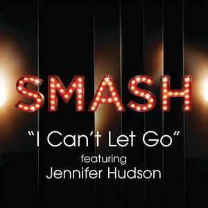I Can't Let Go (SMASH Cast Version) [feat. Jennifer Hudson]