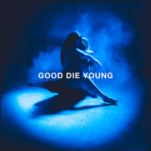 GOOD DIE YOUNG cover art
