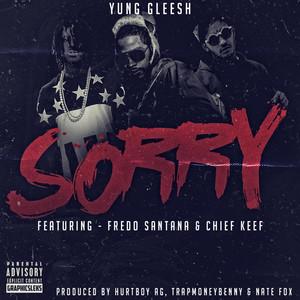Sorry (feat. Fredo Santana & Chief Keef)
