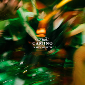 1 Last Cigarette by The Band CAMINO