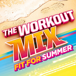 The Workout Mix - Fit For Summer