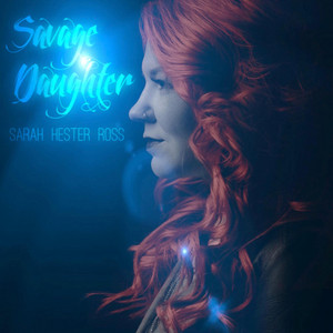 Savage Daughter - Sarah Hester Ross