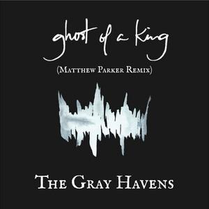 Ghost of a King (Matthew Parker Remix)