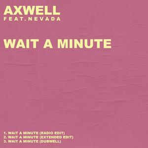 Axwell – Wait A Minute (Acapella)