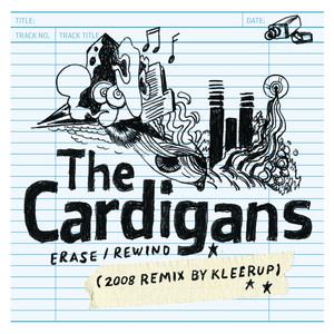 Cardigans - Erase/Rewind (Kleerup 2008 remix)